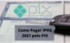 Como pagar IPVA 2021 pelo Pix